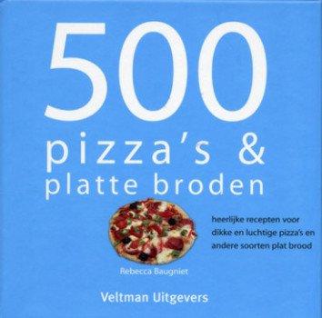 500 recepten voor pizza en brood